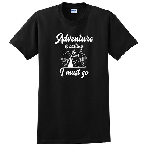 Adventure is calling I must go T Shirt