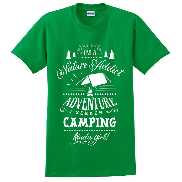 I am a nature addict adventure seeker camping kinda girl t shirt funny cool hiking shirt tees for her