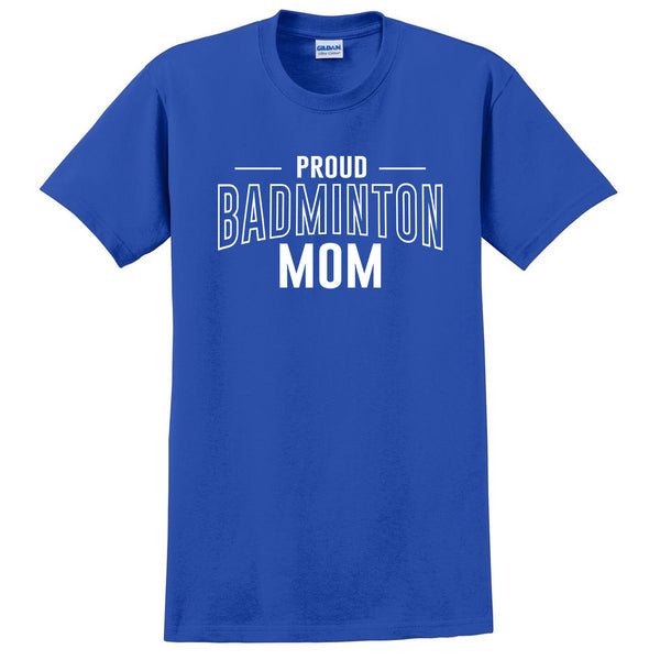 Proud badminton mom team squad game day sport mom love badminton Mother's day T Shirt