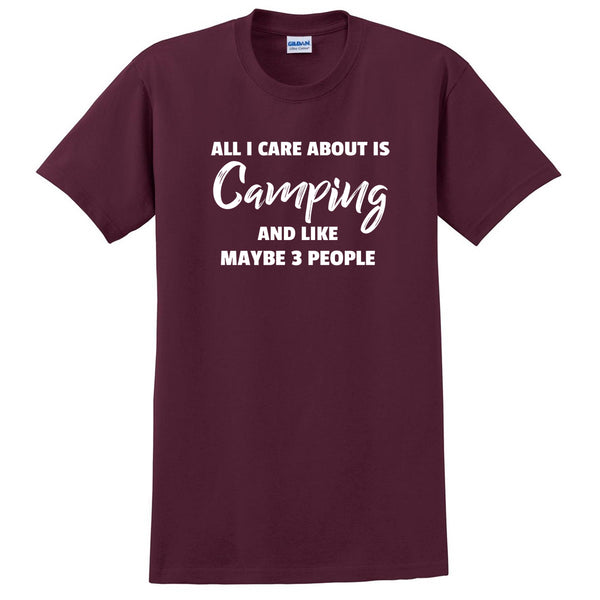 All care about is camping and like maybe 3 people camper love camping funny gift ideas  T Shirt