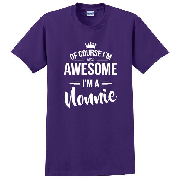 Of course I'm awesome I'm a nonnie Mother's day gift ideas for her grandparents grandma birthday T Shirt