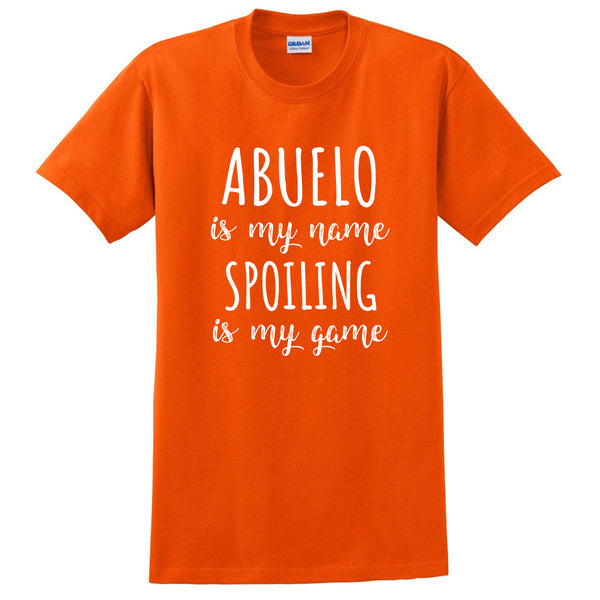 Abuelo is my name spoiling is my game Father's day birthday gift for grandpa grandfather T Shirt