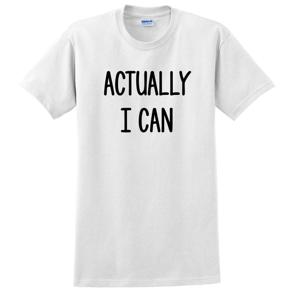 Actually I can funny cool trending birthday gift ideas for her for him funny slogan saying T Shirt