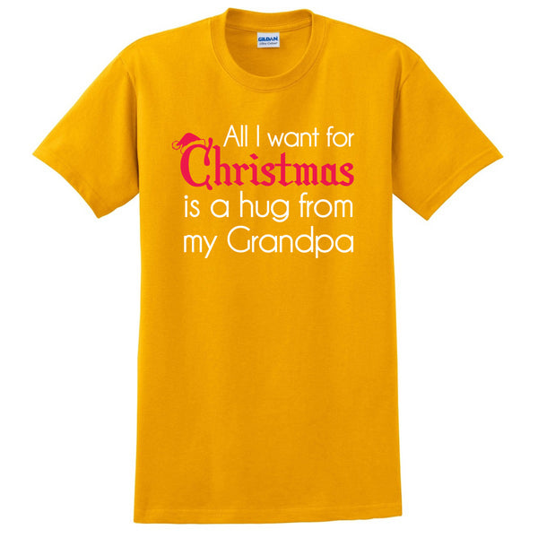 All I want for Christmas is a hug from my grandpa T Shirt