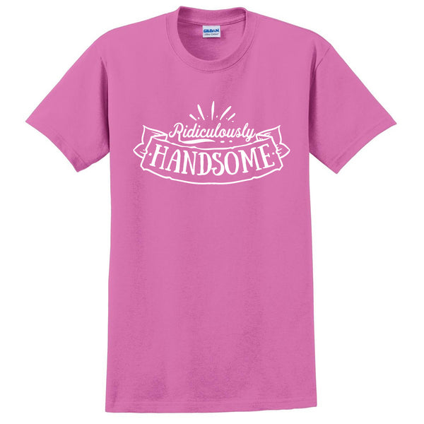 Ridiculously handsome t shirt funny cool birthday shirt for him