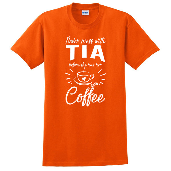 Never mess with tia before she has her coffee t shirt, funny gift ideas, grandparents day, gift for best aunt, auntie
