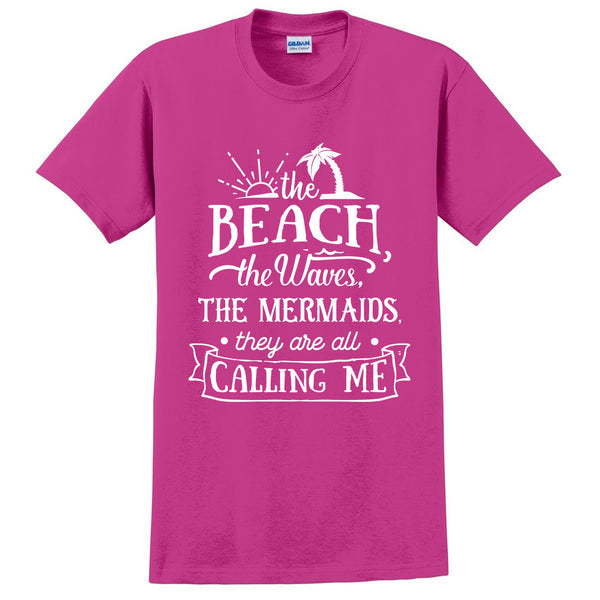 The beach the waves the mermaids they are all calling me t shirt need vacation shirt