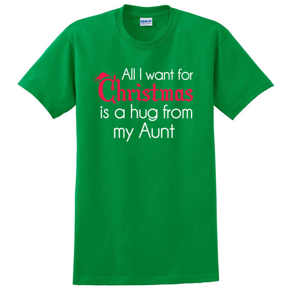 All I want for Christmas is a hug from my aunt T Shirt