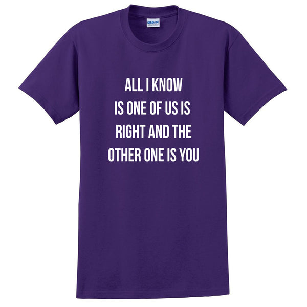 All I know is one of us, funny, workout, sarcastic saying, T Shirt