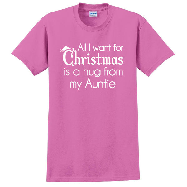 All I want for Christmas is a hug from my auntie T Shirt