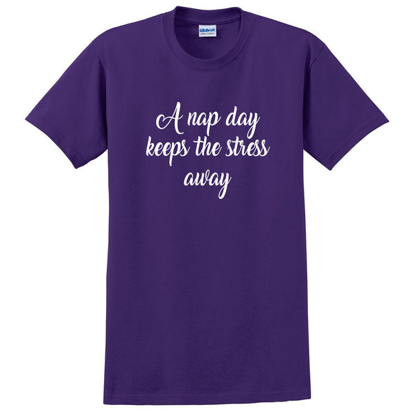 A nap day keeps the stress away,  nap time, nap queen, lazy day, napper T Shirt