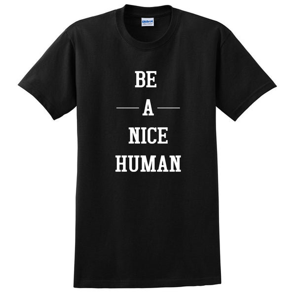 Be a nice human, funny workout, gym, fitness, yoga graphic T Shirt