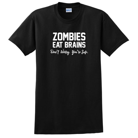 Zombies eat brain don't worry you're safe funny gift ideas  T Shirt
