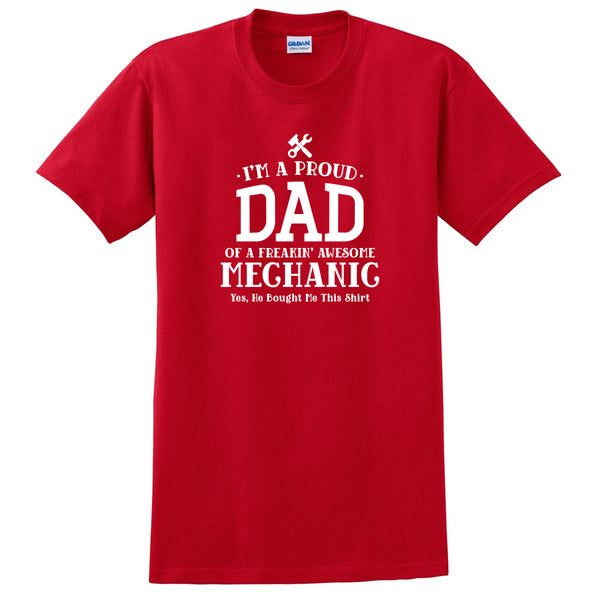 I'm a proud dad of a freaking awesome mechanic shirt, dad T Shirt