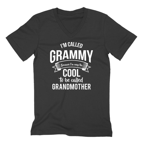 I'm called  grammy because I'm way too cool to be called grandmother  Mother's day grandma gift   V Neck T Shirt