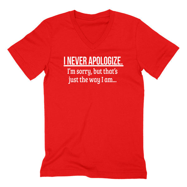 I never apologize I'm sorry, but that's just the way I am trendy funny cute V Neck T Shirt