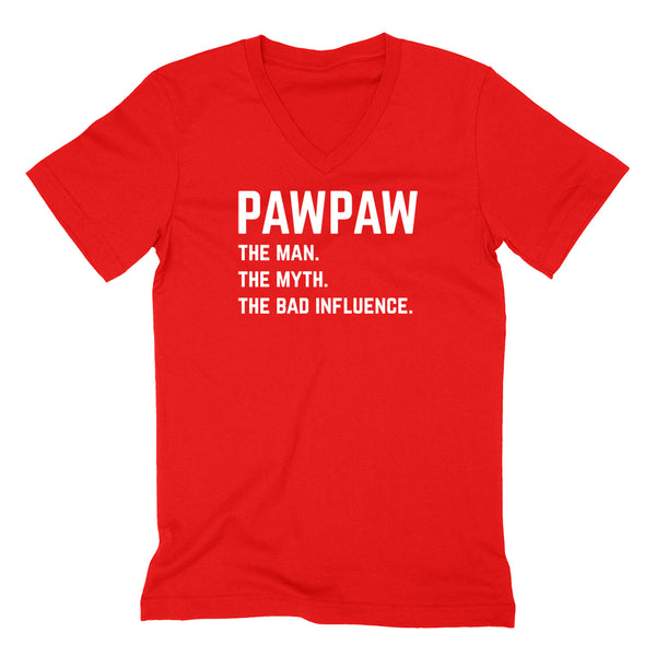 Pawpaw the man the myth the bad influence V Neck T Shirt