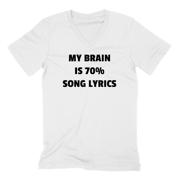 My brain is 70% song lyrics  funny cool trending gift ideas for her for him humor joke gift  V Neck T Shirt