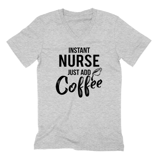 Instant nurse just add coffee nurselife birthday gift for nurse registered nurse V Neck T Shirt