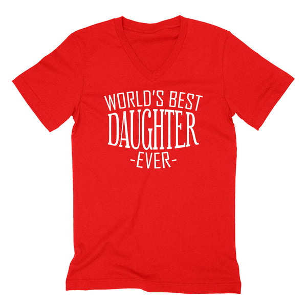World's best daughter ever  family birthday christmas  gift ideas  best  daughter for her V Neck T Shirt