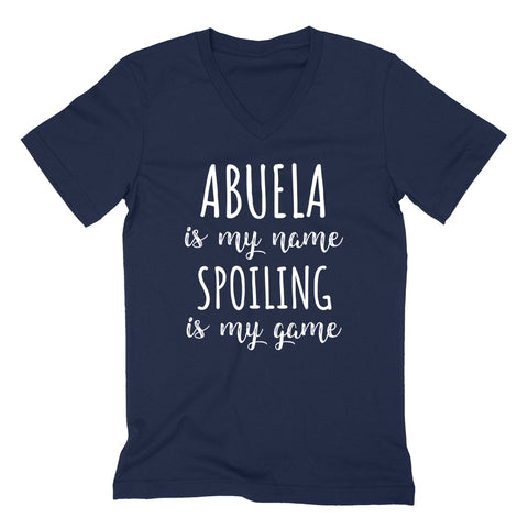 Abuela is my name spoiling is my game Mother's day birthday gift for grandma grandmother  V Neck T Shirt