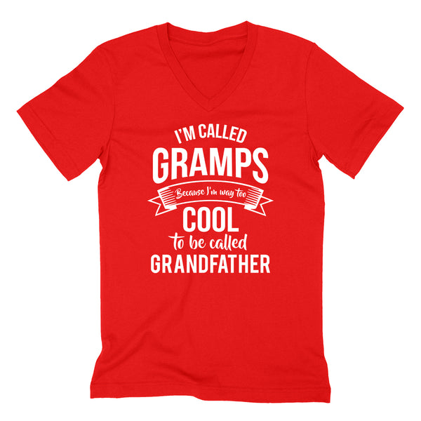 I'm called gramps  because I'm way too cool to be called grandfather  Father's day grandpa gift  V Neck T Shirt