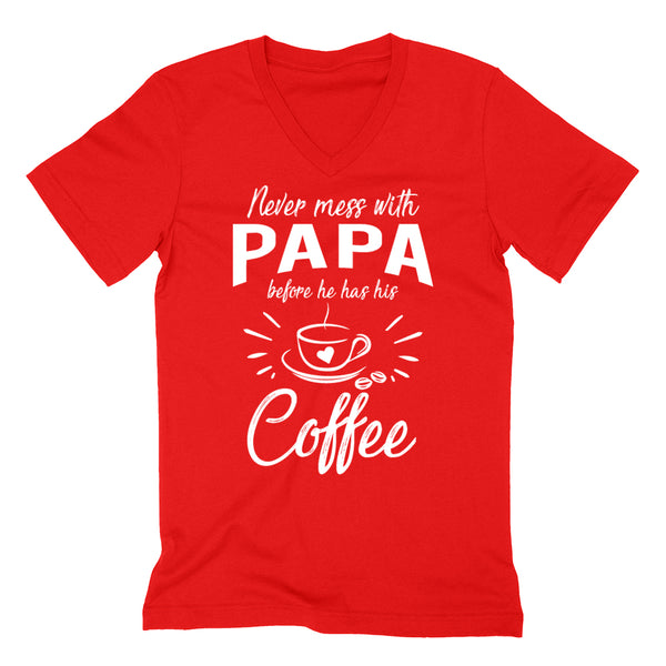 Never mess with papa before he has his coffee birthday christmas holiday gift ideas for grandpa V Neck T Shirt