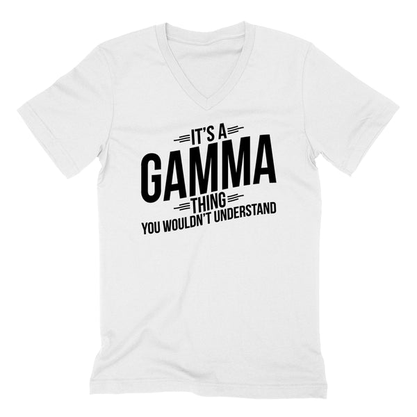 It's a gamma thing you wouldn't understand mother's day birthday Christmas xmas  V Neck T Shirt