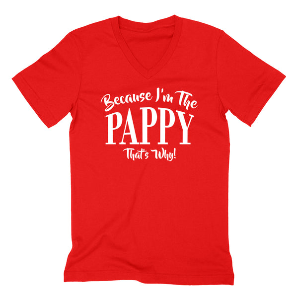 Because I'm the pappy that's why funny family grandparents birthday holiday V Neck T Shirt