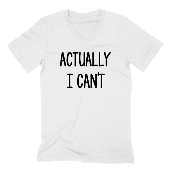Actually I can't funny cool trending birthday gift ideas for her for him funny slogan saying  V Neck T Shirt