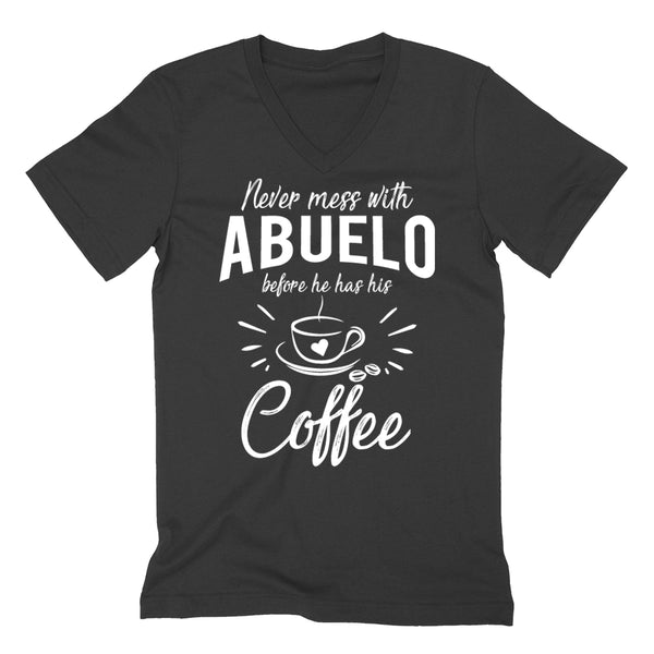 Never mess with abuelo before he has his coffee birthday christmas holiday gift ideas for grandpa V Neck T Shirt