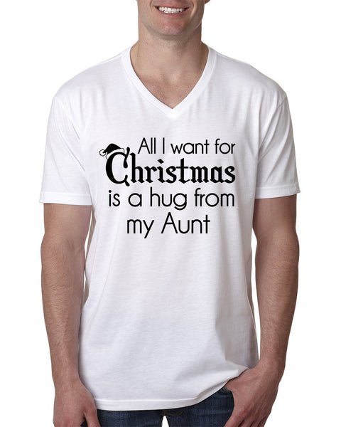 All I want for Christmas is a hug from my aunt V Neck T Shirt