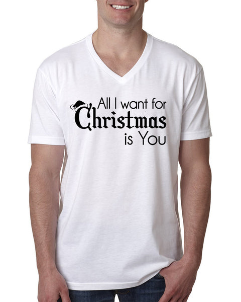 All I want for Christmas is  you V Neck T Shirt
