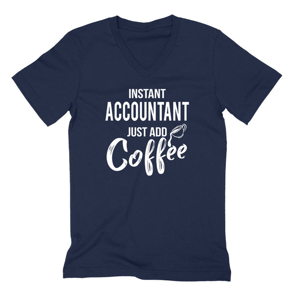 Instant accountant just add coffee job cool university college student gift for her for him  V Neck T Shirt