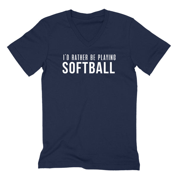 I'd rather be playing softball  V Neck T Shirt