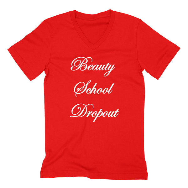Beauty school dropout student gifts high school make up graphic  V Neck T Shirt