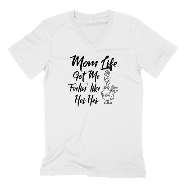 Mom life got me feeling like hei hei V Neck T Shirt