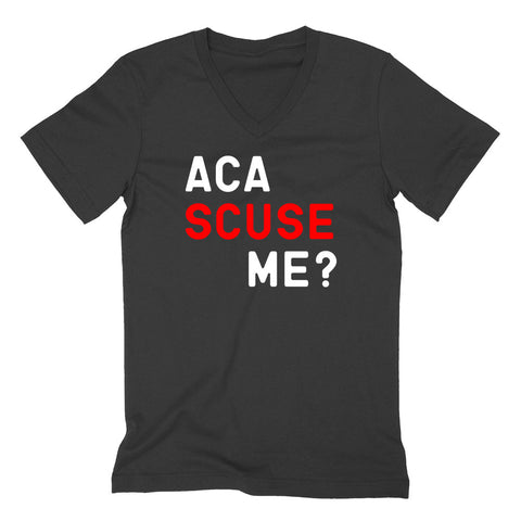 Aca scuse me? Funny saying, workout, giftf for her, For him, movie quote, graphic  V Neck T Shirt