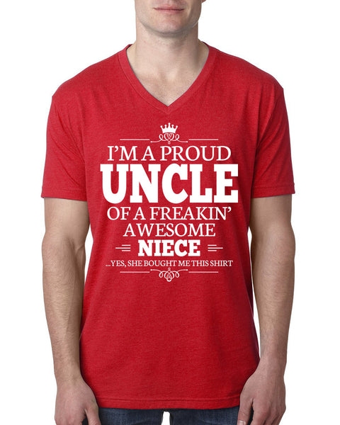 I'm a proud uncle of a freakin' awesome niece V Neck T Shirt