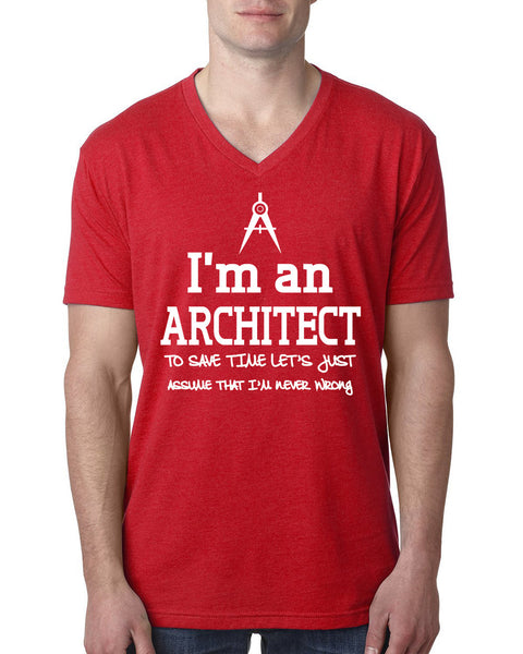 I am an architect to save time let's just assume that I am never wrong V Neck T Shirt