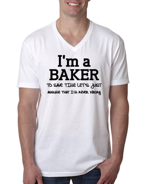I am a baker to save time let's just assume that I am never wrong V Neck T Shirt
