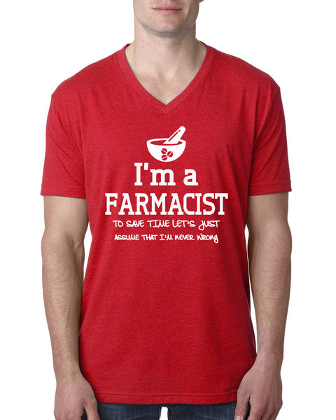 I am a farmacist to save time let's just assume that I am never wrong V Neck T Shirt
