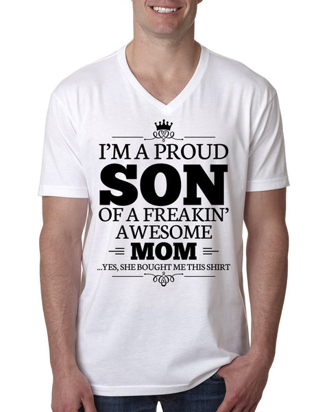 I'm a proud son of a freakin' awesome mom V Neck T Shirt