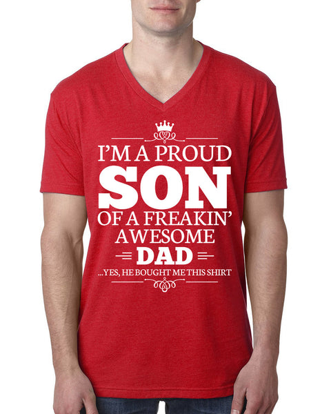 I'm a proud son of a freakin' awesome dad V Neck T Shirt