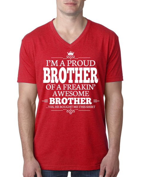I'm a proud brother of a freakin' awesome brother V Neck T Shirt