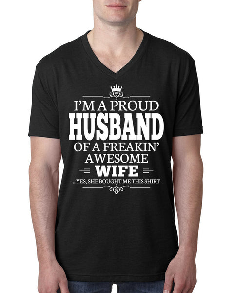 I'm a proud husband of a freakin' awesome wife V Neck T Shirt