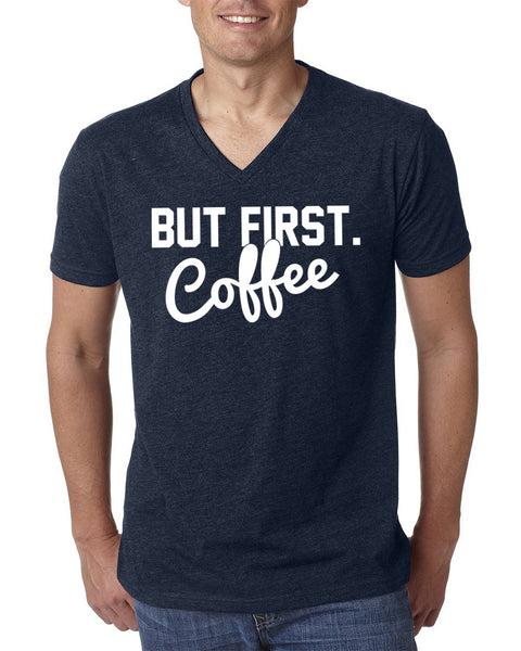 But first coffee V Neck T Shirt