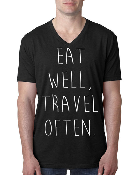 Eat well travel often V Neck T Shirt