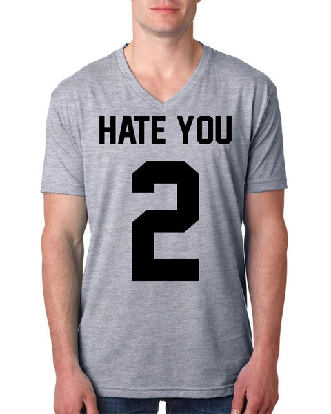 Hate you too V Neck T Shirt