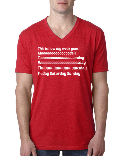 This is how my week goes V Neck T Shirt